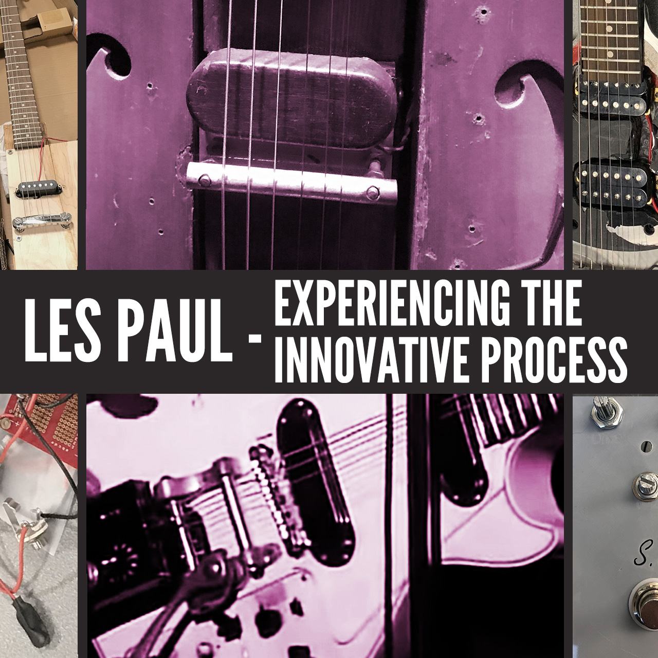 Les Paul Experiencing the Innovative Process